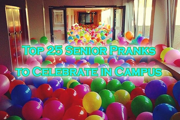 25 Insanely Ridiculous Senior Pranks to Celebrate in Campus